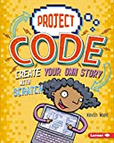 Create Your Own Story with Scratch (Project Code)