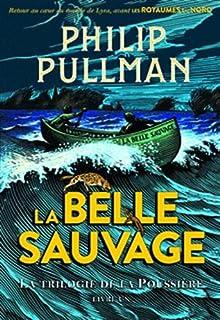 La trilogie de la poussière : livre 1 : La Belle Sauvage, Pullman, Philip
