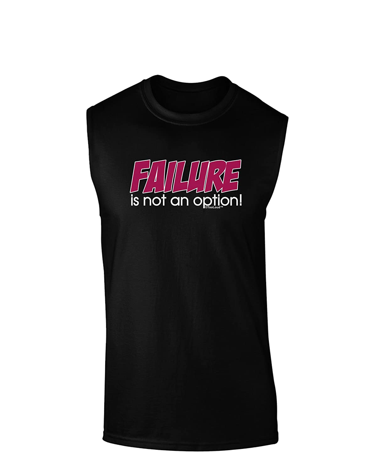 TooLoud Failure is Not an Option Dark Muscle Shirt