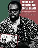 Sport, Race, Activism, and Social Change: The Impact of Dr. Harry Edwards' Scholarship and Service
