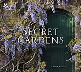 Secret Gardens: of the National Trust by [Masset, Claire]