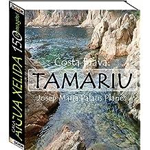 Costa Brava: Tamariu [Cala Aigua Xelida] (150 immagini) (Italian Edition)