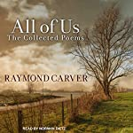 All of Us: The Collected Poems | Raymond Carver
