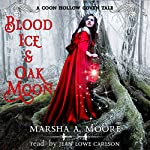 Blood Ice & Oak Moon: Coon Hollow Coven Tales, Book 3 | Marsha A. Moore