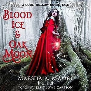 Blood Ice & Oak Moon Audiobook