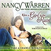 Kiss a Girl in the Rain: Take a Chance, Book 1 | Nancy Warren