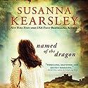 Named of the Dragon Hörbuch von Susanna Kearsley Gesprochen von: Katherine Kellgren