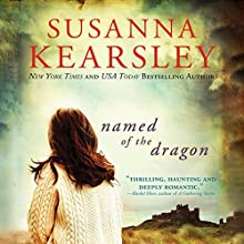 Named of the Dragon Audiobook by Susanna Kearsley Narrated by Katherine Kellgren