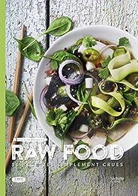 Raw food: 50 recettes simplement crues par Violaine Bergoin