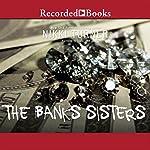 The Banks Sisters | Nikki Turner