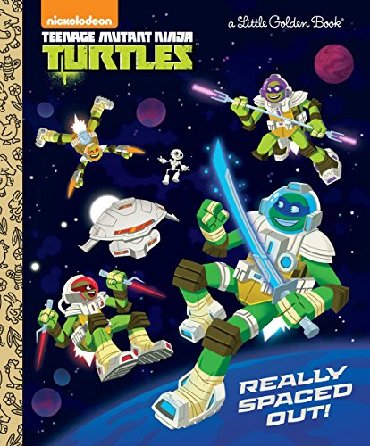 (Really Spaced Out! (Teenage Mutant Ninja Turtles) (Little Golden Book))
