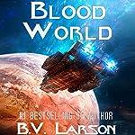 Blood World: Undying Mercenaries, Book 8 | B. V. Larson