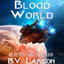 Blood World: Undying Mercenaries, Book 8 Audiobook by B. V. Larson Narrated by Mark Boyett