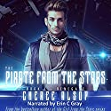 Renegade: The Pirate from the Stars, Book 1 Audiobook by Cheree Alsop Narrated by Erin C Gray