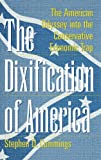 The Dixification of America, Stephen D. Cummings, 0275962083