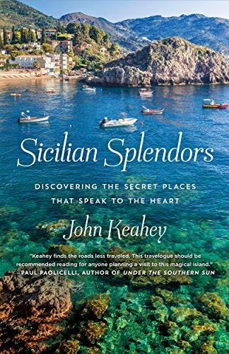 Book Cover: Sicilian Splendors: Discovering the Secret Places That Speak to the Heart