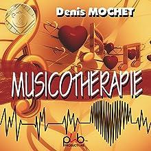La musicothérapie | Livre audio Auteur(s) : Denis Mochet Narrateur(s) : Philippe Besson