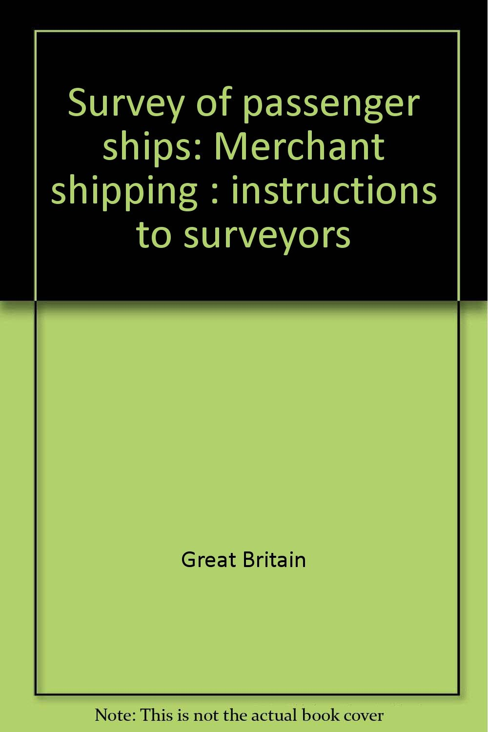 Survey of passenger ships: Merchant shipping : instructions to surveyors