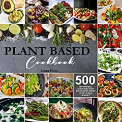 You Are 1-Click Away From Discovering 500 Affordable, Delicious, Quick And Easy Plant Based Diet Recipes For Smart People On A Budget!              You don't need to be a doctor to appreciate one thing; we've all been told to ...