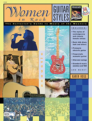 Guitar Styles -- Women in Rock: The Guitarist's Guide to Music of the Masters, Book & CD (The National Guitar Workshop's Guitar Styles Series)