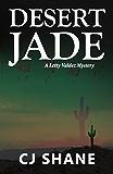 Desert Jade: A Letty Valdez Mystery (Letty Valdez Mysteries Book 1)