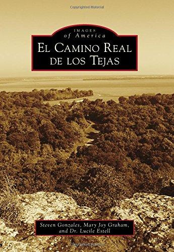 El Camino Real de los Tejas (Images of America)