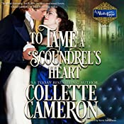 To Tame a Scoundrel's Heart : A Waltz with a Rogue Novella, Book 4 | Collette Cameron
