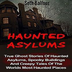 Haunted Asylums