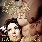 Layers Off: Layers Trilogy, Book 3 | Lacey Silks