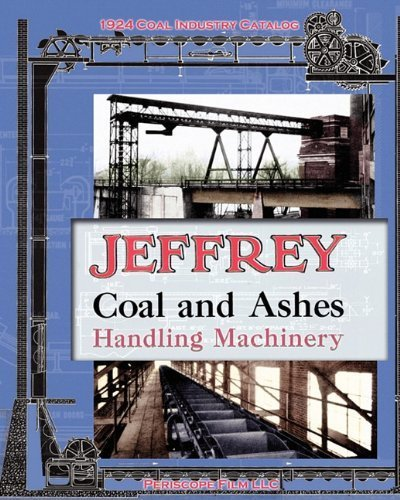 Jeffrey Coal and Ashes Handling Machinery Catalog by Jeffrey Manufacturing Co. (2010-05-02)