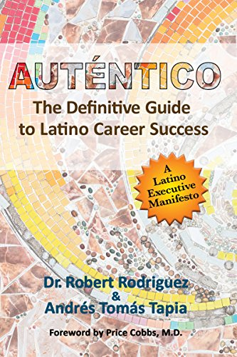 Autntico the definitive guide to latino career success kindle autntico the definitive guide to latino career success by tapia andrs toms fandeluxe Gallery