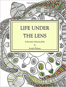 amazoncom life under the lens a scientific colouring book 9781999742201 jennifer delaney books - Microbiology Coloring Book