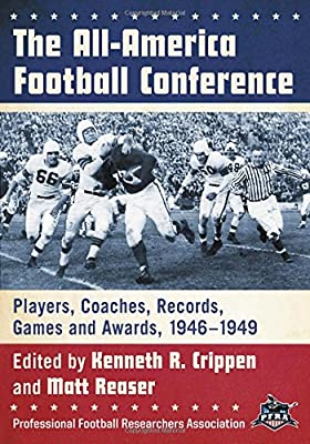 The All-America Football Conference: Players, Coaches, Records, Games and Awards, 1946-1949