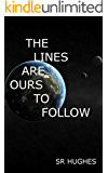 The Lines Are Ours To Follow