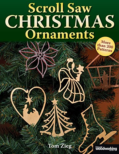 Scroll Saw Christmas Ornaments: Over 200 Patterns (Fox Chapel Publishing) Full-Size Drawings, Religious & Traditional Designs: Santas, Snowmen, Fretwork, Ornate Words, Novelties, & Wildlife (Christmas Ornaments Ideas)