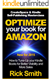 CreateSpace & Kindle Self Publishing Masterclass - OPTIMIZE YOUR BOOK FOR AMAZON: How to Tune-Up your Kindle Books for Better Visibility and More Sales (English Edition)