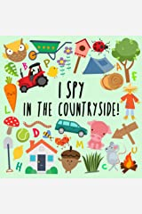 I Spy - In The Countryside!: A Fun Guessing Game for 2-5 Year Olds (I Spy Book Collection) Paperback