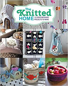 Book The Knitted Home: 12 Contemporary Projects to Make