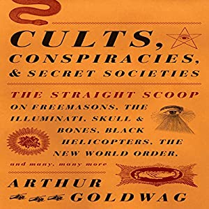 Cults, Conspiracies, and Secret Societies Audiobook