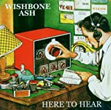 Here To Hear By Wishbone Ash (2003-02-24)