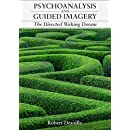 PSYCHOANALYSIS AND GUIDED IMAGERY: The Directed Waking Dream