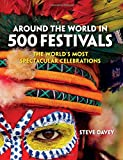 Around the World in 500 Festivals (Culture Smart!): The World's Most Spectacular Celebrations