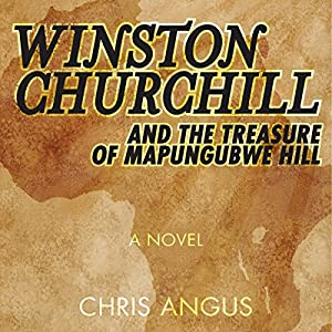 Winston Churchill and the Treasure of Mapungubwe Hill Audiobook