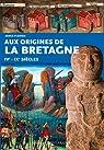 Aux origines de la Bretagne, IV-IXe siècles par Plenier