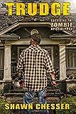 Trudge: Surviving the Zombie Apocalypse (Volume 1)