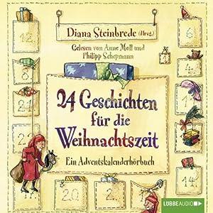 24 Geschichten für die Weihnachtszeit Hörbuch
