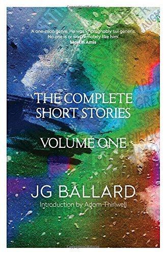The Complete Short Stories: v. 1 by J. G. Ballard (28-Aug-2014) Paperback