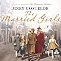 The Married Girls Audiobook by Diney Costeloe Narrated by Juliette Burton