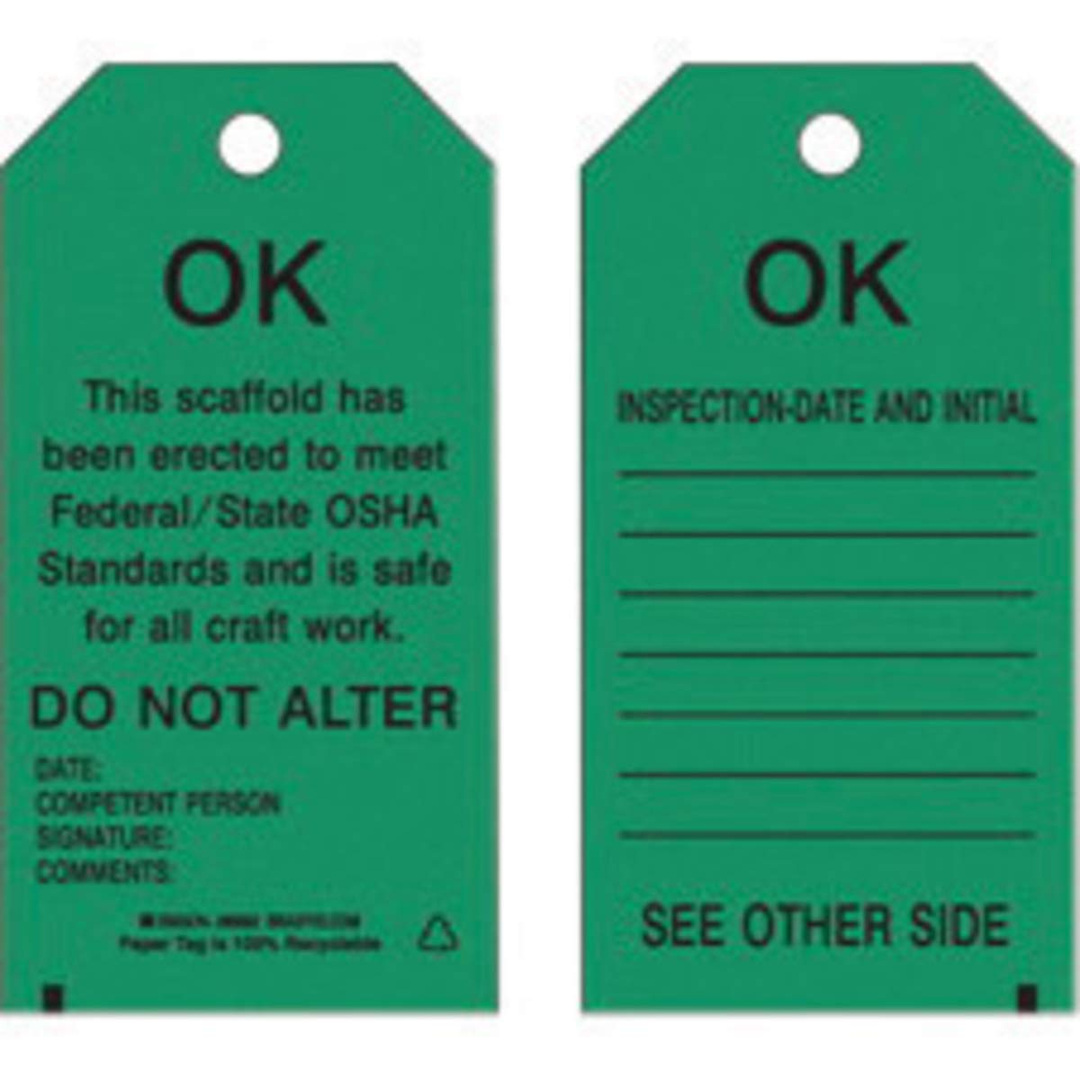 Brady 5 3/4'' X 3'' Black Polyester Tag''THIS SCAFFOLD HAS BEEN ERECTED TO MEET FEDERAL/STATE OSHA STANDARDS AND IS SAFE FOR ALL CRAFT WORK. DO NOT ALTER DATE: COMPETENT PERSON: SIGNATURE: COMMENTS:''
