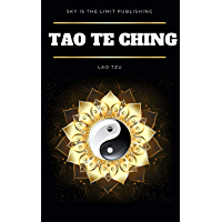 Lao Tzu : Tao Te Ching : A Book About the Way and the Power of the Way (English Edition)